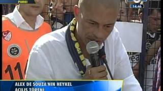 Alex De SOUZA Heykel Acilis Tören Part 1/2 [Fenerbahce]