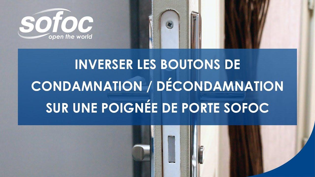 Inverser Les Boutons De Condamnation Décondamnation Sur Une Poignée De Porte Sofoc