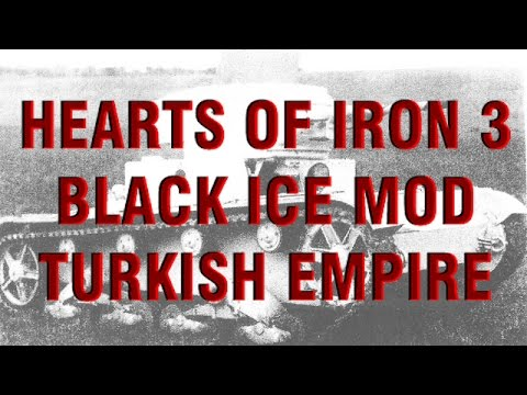 Hearts of Iron 3 - Turkey - Episode 1: Neo Turkish Empire