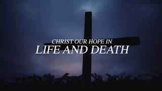 Christ Our Hope in Life and Death (Official Lyric Video) - Keith & Kristyn Getty, Matt Papa