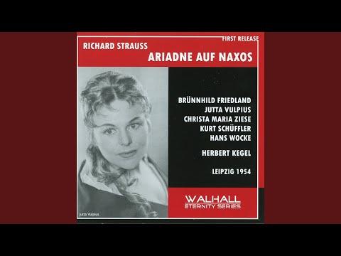 Ariadne Auf Naxos, Op. 60 TrV 228a, Oper: The Opera: Bin Ich Ein Gott, Schuf Mich Ein Gott...