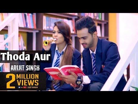 Thoda Aur Song | Arijit Sing | New Punjabi Song 2017-18 | Act Presents