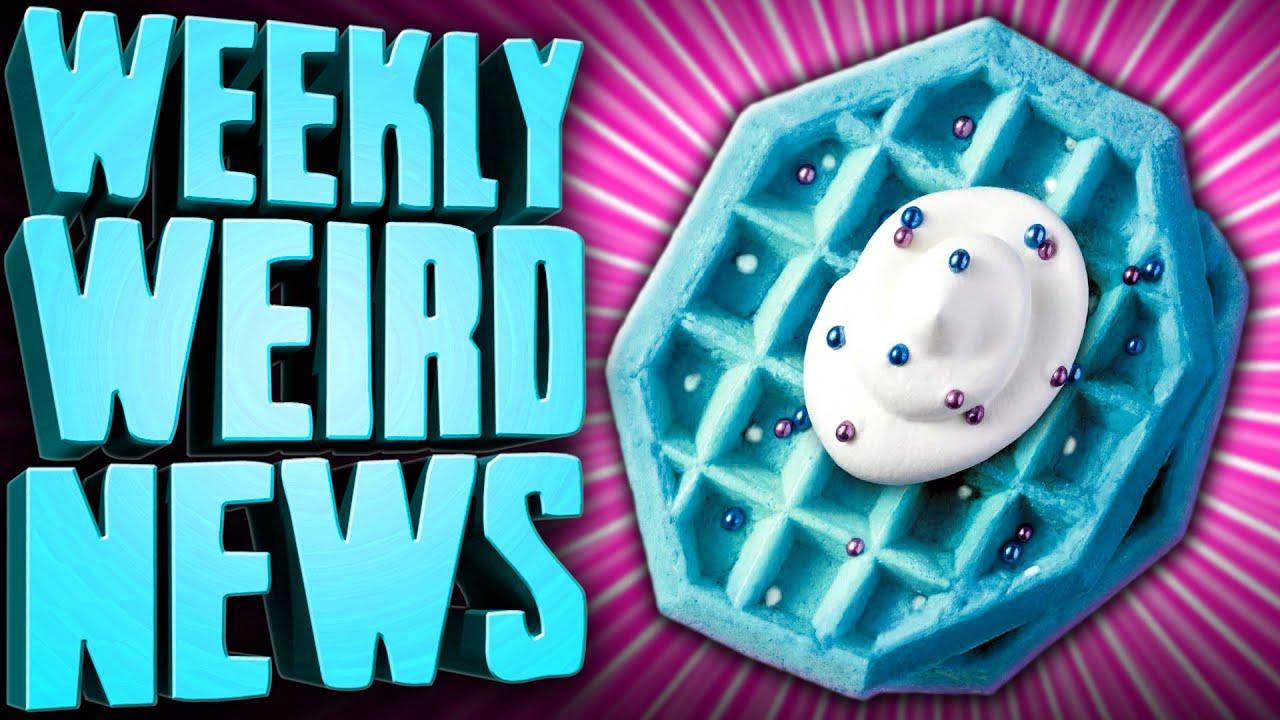 Blue Waffle – Weekly Weird News