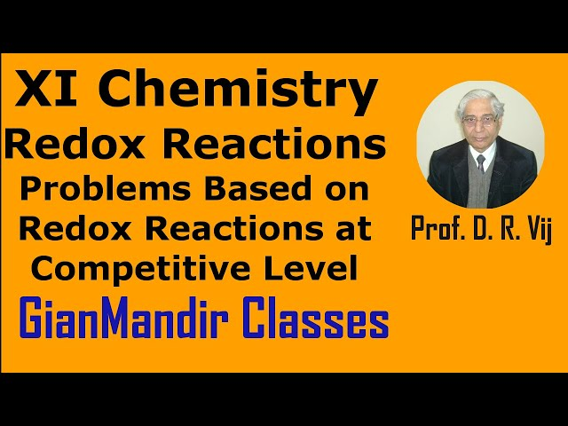 XI Chemistry - Redox Reactions - Problems Based on Redox Reactions at Competitive Level by Ruchi Mam
