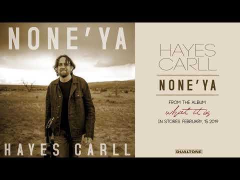 Hayes Carll - None'Ya