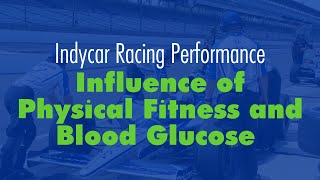 Physical Fitness and Blood Glucose Influence Performance in Indycar Racing
