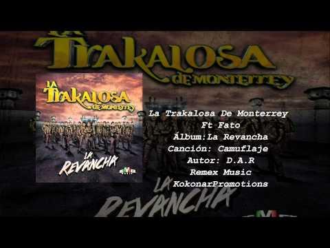 La Trakalosa De Monterrey - Camuflaje  Ft Fato ( CD La Revancha 2015)