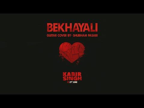 Bekhayali | Guitar Cover By Shubham Pasari | Kabir Singh | Shahid Kapoor | Arijit Singh
