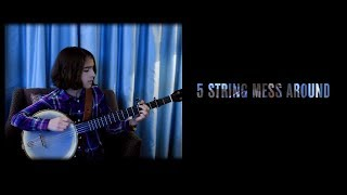 5 String Mess Around   - Episode 013 -  Uma Peters    (Clawhammer Banjo Lesson + Hangout)