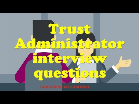 Trust Administrator interview questions - YouTube