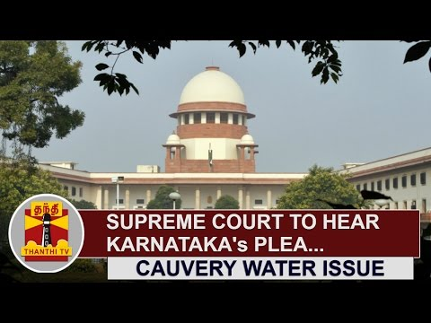 Cauvery Water Issue : Supreme Court to hear Karnataka's Plea Today | Thanthi TV