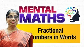 Learn basic of mental Maths for beginners   Fractional numbers in words   Maths Tricks