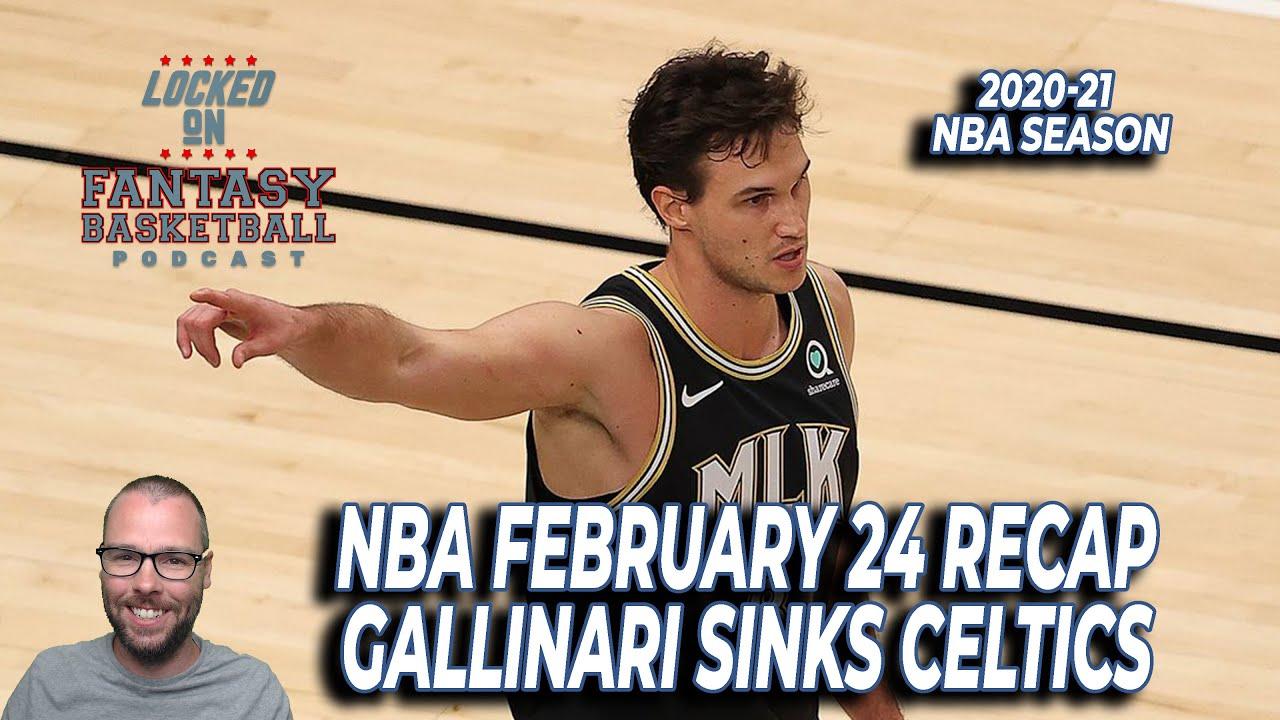 Danilo Gallinari Is Not Dead Yet | February 24 NBA Recap | NBA Fantasy Basketball