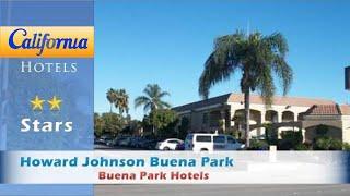 Howard Johnson Buena Park, Buena Park Hotels - California