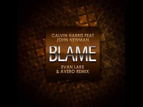 Calvin Harris Feat John Newman - Blame (Avero & Evan Lake Remix)