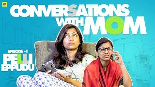 Conversations with Mom | Ep.1 - Pelli E...