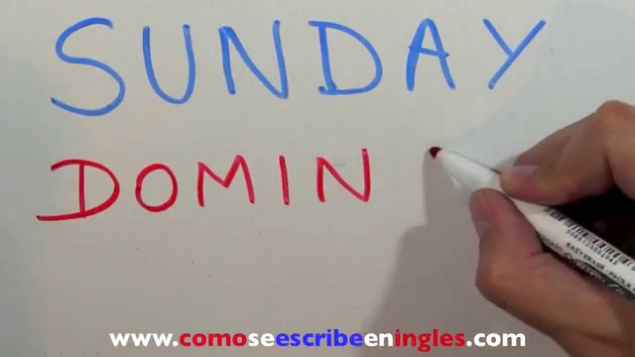 C mo se escribe en ingl s domingo los d as de la semana youtube - Habitacion en ingles como se escribe ...
