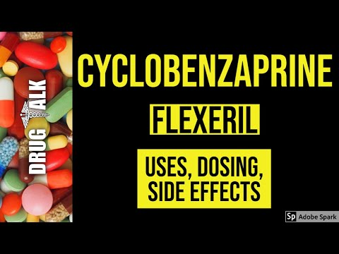 Cyclobenzaprine (Flexeril) - Uses, Dosing, Side Effects