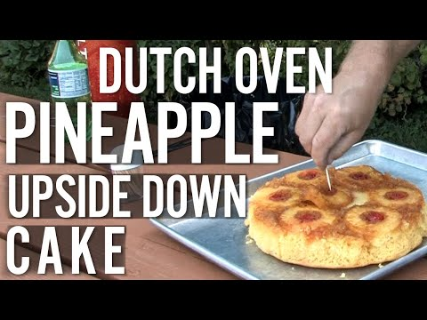 001 - Pineapple Upside Down Cake In A Dutch Oven!