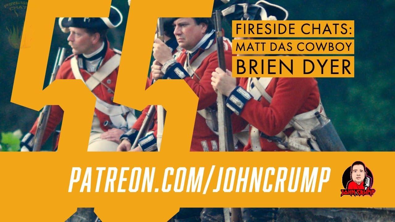 Fireside Chats 55: Matt DasCowboy and Brien Dyer