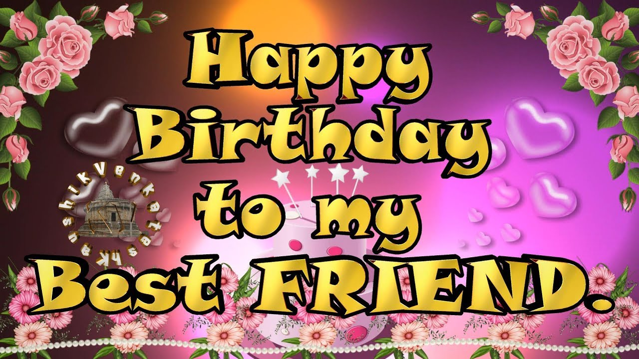 Animated Birthday Wishes For Best Friend