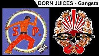 Składanka S.P. - BORN JUICES - Gangsta [OFFICIAL AUDIO]