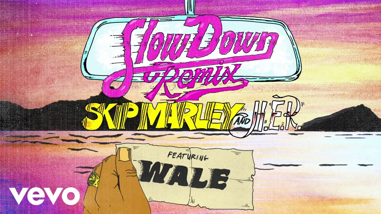 Skip Marley - Slow Down (Remix / Audio) ft. H.E.R., Wale