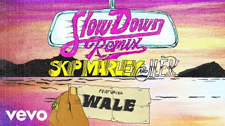 Skip Marley - Slow Down (Remix / Audio) ft. H.E.R., Wale