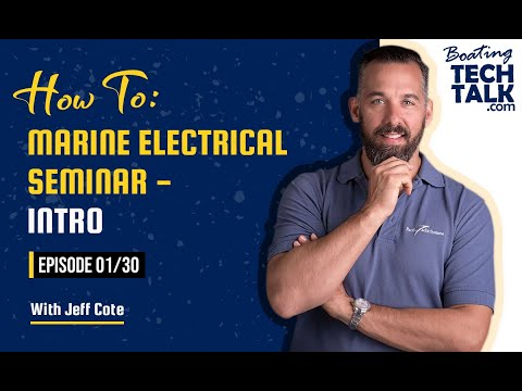 How To: Marine Electrical Seminar - Intro - Ep 01/30