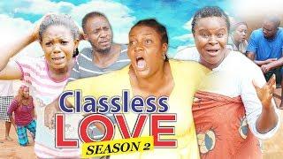 CLASSLESS LOVE 2 - 2017 LATEST NIGERIAN NOLLYWOOD MOVIES