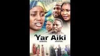 YAR AIKI 34 LATEST HAUSA FILM 2019 English Subtitle