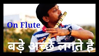 Bade Achhe Lagte Hai Flute Cover | G synth Musica | Milind Dangre