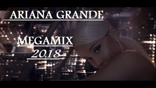 Ariana Grande Megamix 2018 - The Evolution Of Ariana
