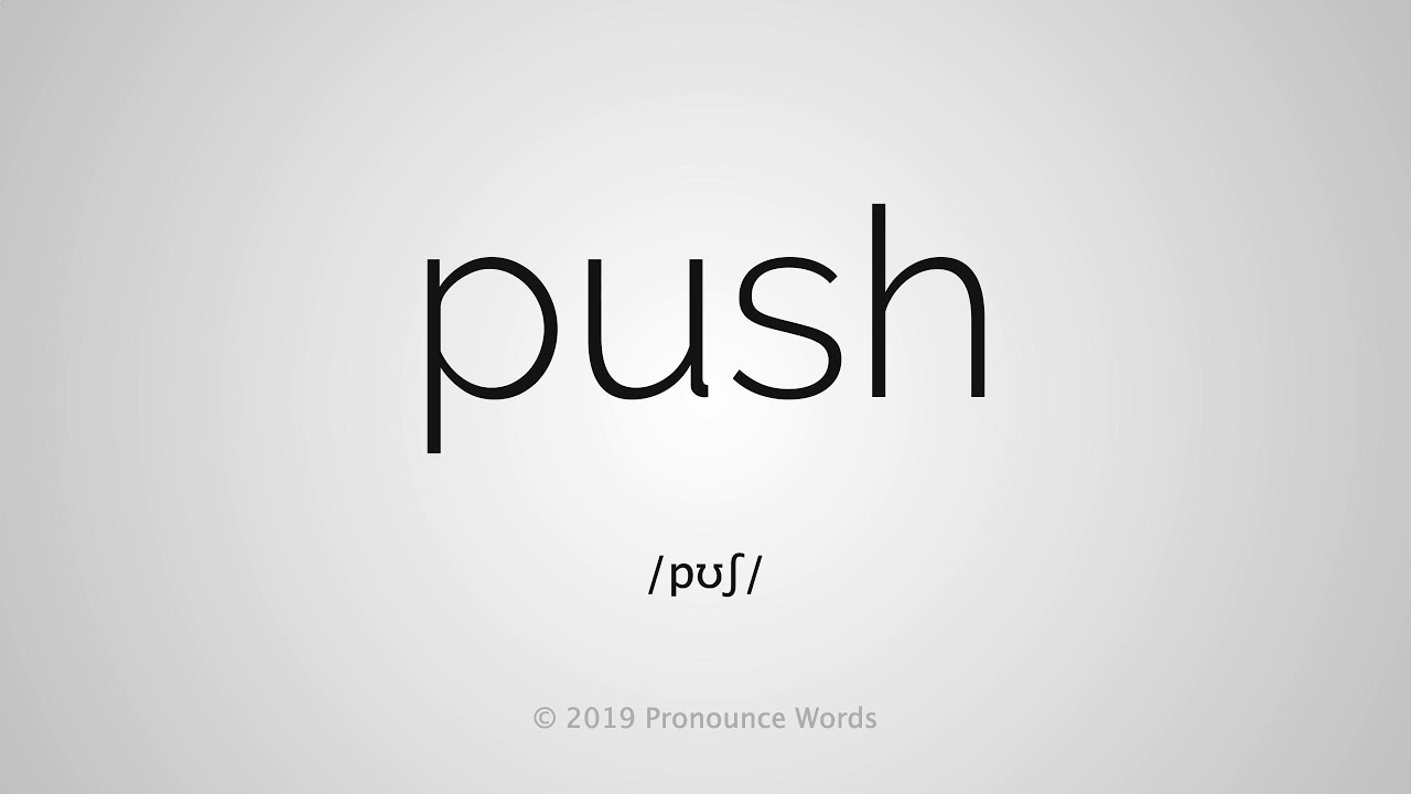 How To Pronounce Push