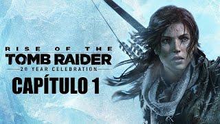 Rise of the Tomb Raider: 20º aniversario | CAPÍTULO 1