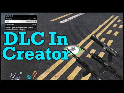 GTA 5: DLC Weapons Are In The Creator! Thank You Rockstar!!!