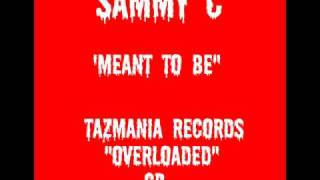 SAMMY C- MEANT TO BE