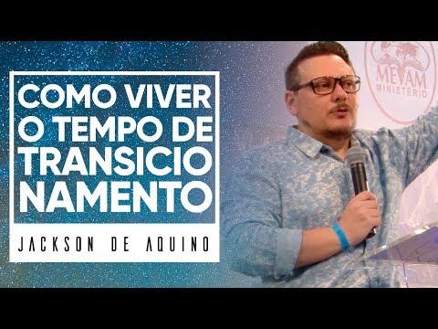 MEVAM OFICIAL - COMO VIVER O TEMPO DE TRANSICIONAMENTO - Jackson de Aquino