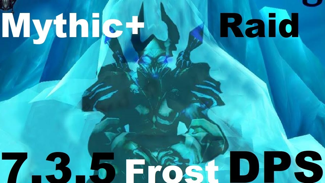 7 3 5 Frost Dk Pve Guide Raid Dps And Mythic Youtube