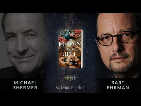 Michael Shermer With Bart Ehrman — Heaven And Hell: A History Of The Afterlife
