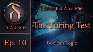 The Turing Test: Ep. 10 - Boolean Logic (Restricted Area F56)
