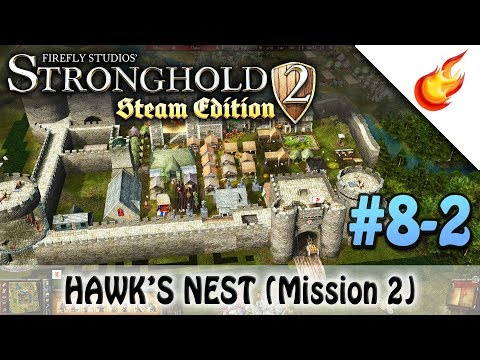 Hawk's Nest (part 2) - STRONGHOLD 2 - Military Campaign - CHAPTER 8