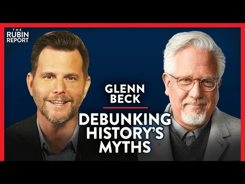 Correcting Myths of History: What You Aren't Taught in School   Glenn Beck   POLITICS   Rubin Report