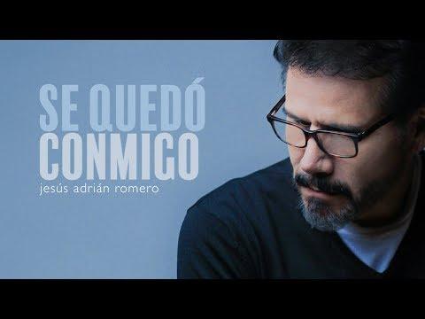 Se Quedó Conmigo | Jesús Adrián Romero | Origen Y Esencia