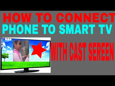 how to connect phone to smart tv ....... with cast screen
