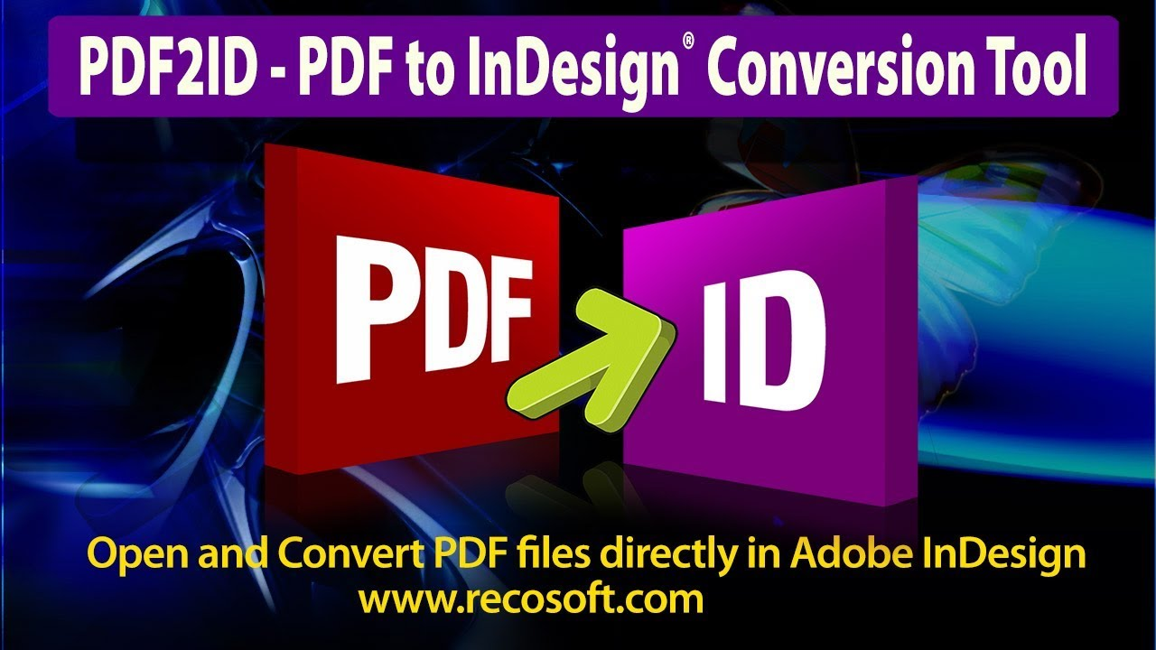 PDF to Adobe InDesign CC 2019 plug-in, Open and Edit PDF content in