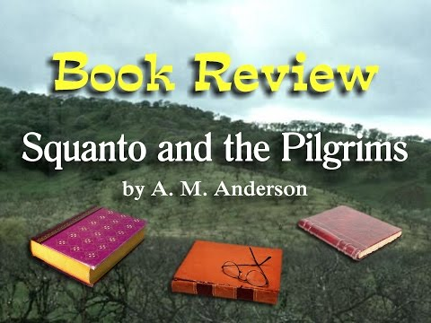 """Book Review of """"Squanto and the Pilgrims"""" by A. M. Anderson"""