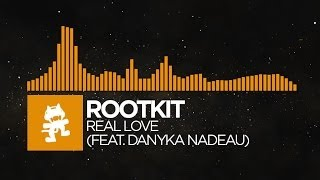 [House] - Rootkit - Real Love (feat. Danyka Nadeau) [Monstercat Release]