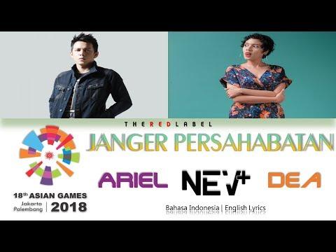 Janger Persahabatan - NEV+, Ariel, Dea Lyrics (English Bahasa Indonesia Translation)