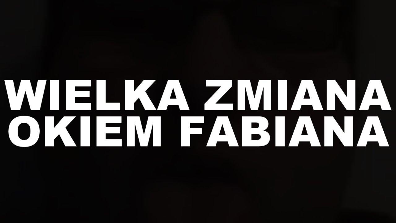 Wielka Zmiana Okiem Fabiana